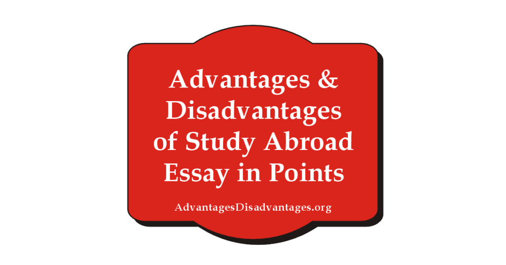 Advantages Disadvantages of Study Abroad
