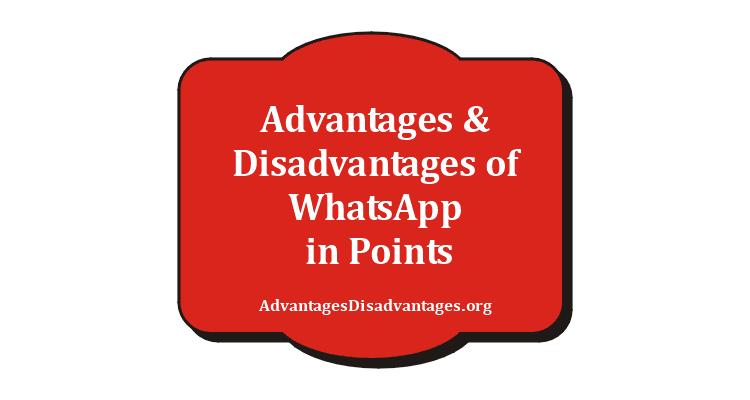 Advantages and Disadvantage of Whatsapp Application