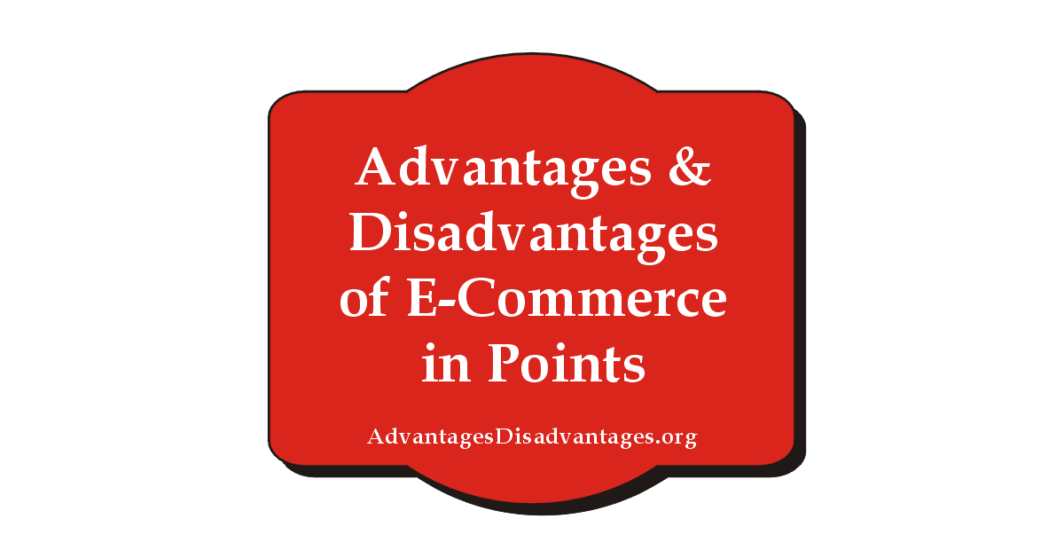 advantages and disadvantages of ecommerce