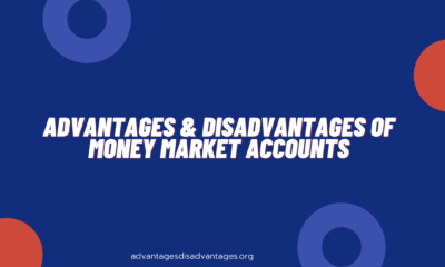 We will discuss some of the Advantages and Disadvantages of Money Market Accounts that you must know before Create a Money Market Accounts.and Disadvantages of Money Market Accounts